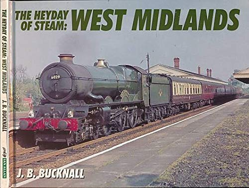 The Heyday of Steam : West Midlands