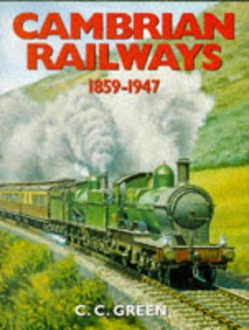 CAMBRIAN RAILWAYS, 1858-1947': C. C. Green