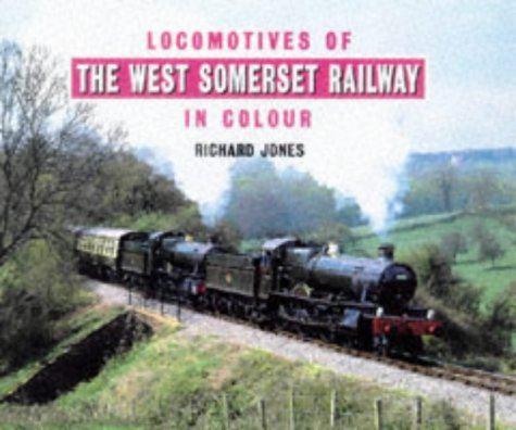9780711025202: Locomotives of the West Somerset Railway in Colour: v. 1 (View from the Past S.)
