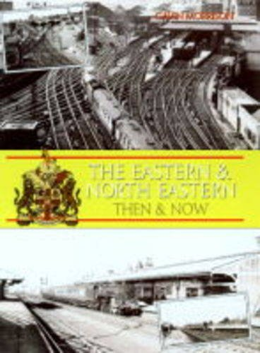 9780711025295: Eastern and North Eastern, Then and Now