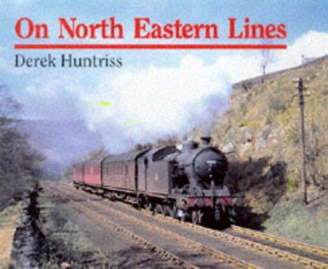 9780711025431: On North Eastern Lines
