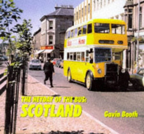 9780711025585: The Heyday of the Bus: Scotland