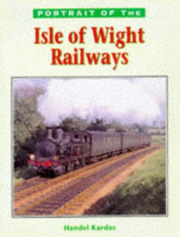 9780711025745: Portrait of the Isle of Wight Railways