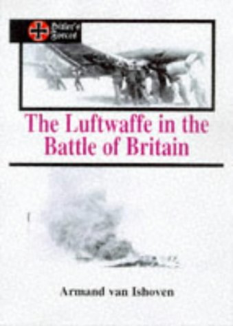 The Luftwaffe in the Battle of Britain: Ishoven, Armand Van
