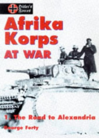 9780711025790: Afrika Korps at War: The Road to Alexandria v. 1