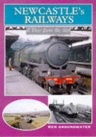 9780711026162: Newcastle Railways (View from the Past S.)