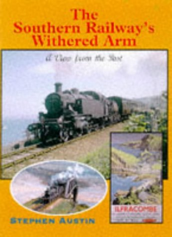 9780711026223: The Southern Railway's Withered Arm (View from the Past)