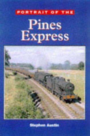9780711026247: Portrait of the Pines Express