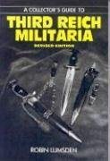A Collector's Guide to Third Reich Militaria: Lumsden, Robin