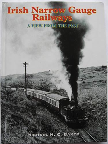 Irish Narrow Gauge Railways (View from the: Baker, Michael