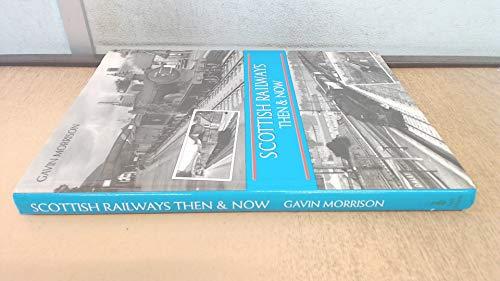 9780711026841: Scottish Railways, Then and Now