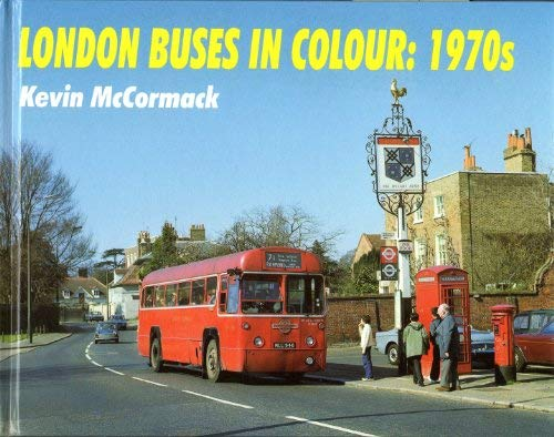 London Buses in Colour: 1970s: McCormack, Kevin