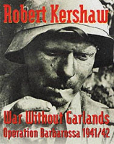 9780711027343: War without Garlands : Operation Barbarossa, 1941 - 1942