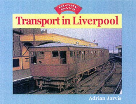 9780711027350: Transport in Liverpool (Glory Days)