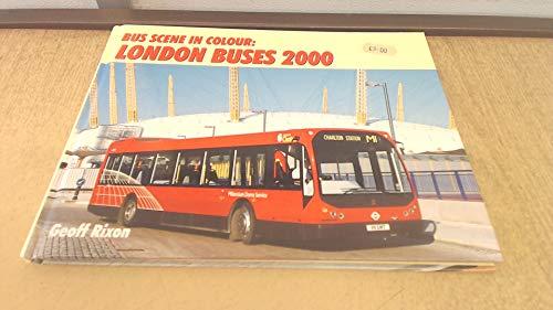 Bus Scene in Colour : London Buses: Geoff Rixon