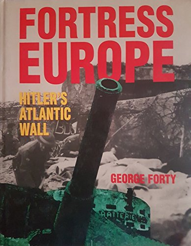 9780711027695: Fortress Europe: Hitler's Atlantic Wall