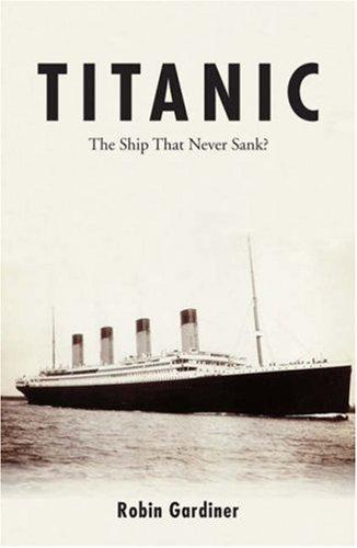 9780711027770: Titanic the Ship That Never Sank?