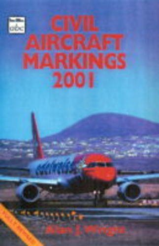 9780711027817: Civil Aircraft Markings 2001 (Ian Allan abc)