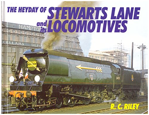 9780711027916: The Heyday of Stewarts Lane and Its Locomotives