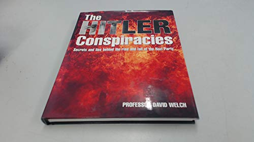 9780711028296: The Hitler Conspiracies : Secrets and Lies Behind the Rise and Fall of the Nazi Party