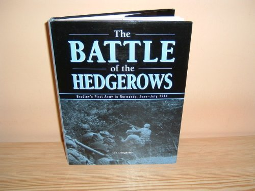 9780711028326: THE BATTLE OF THE HEDGEROWS: BRADLEY'S FIRST ARMY IN NORMANDY, JUNE-JULY 1944