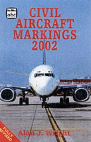 Civil Aircraft Markings 2002: Wright, Alan J.
