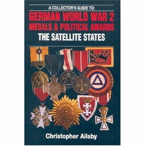 9780711028524: A Collector's Guide to German World War 2 Medals and Political Awards: The Satellite States