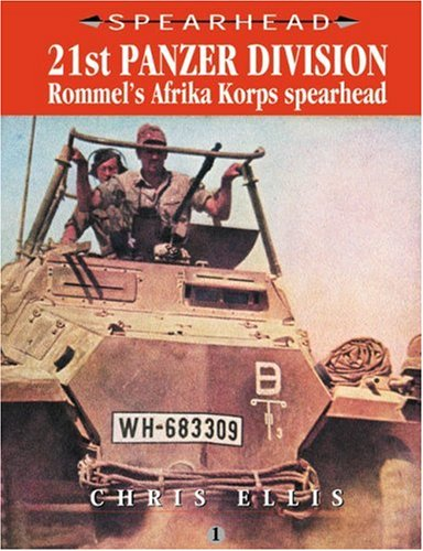 9780711028531: 21st Panzer Division: Rommel's Africa Korps Spearhead (Spearhead Series)