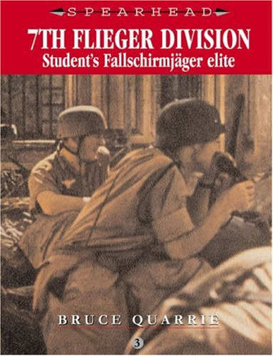 7th Flieger Division: Student's Fallschirmjager Elite (Spearhead): Bruce Quarrie, Chris Ellis