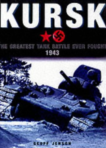 9780711028685: Kursk: The Greatest Tank Battle Ever Fought 1943