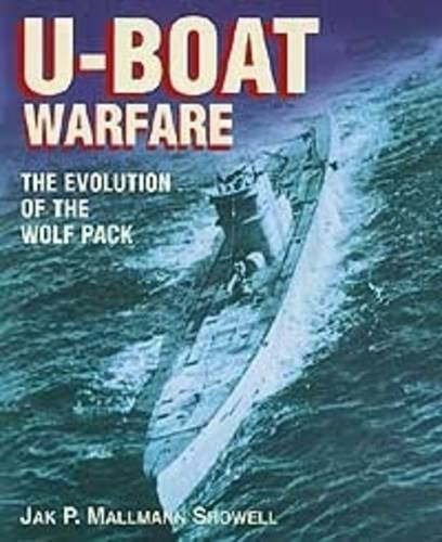 9780711028876: U-boat Warfare - the Evolution of the Wolf Pack