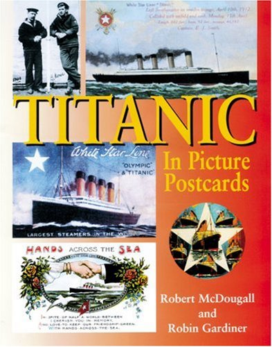 Titanic in Picture Postcards: Robin Gardiner, Robert