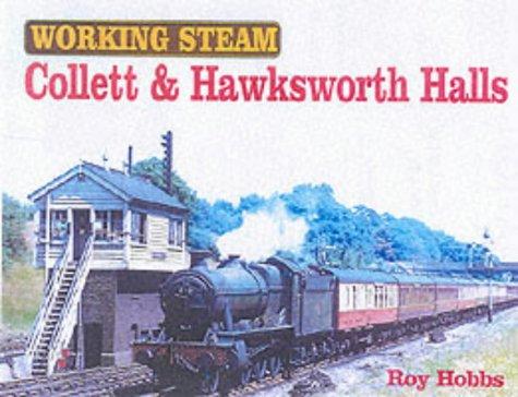 9780711029033: Working Steam: Collett and Hawksworth Halls