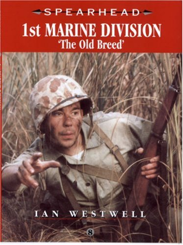9780711029583: 1st Marine Division: The Old Breed (Spearhead)