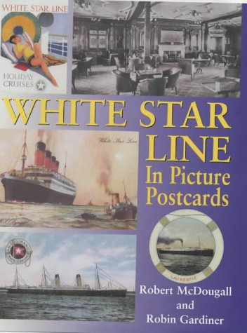 White Star Line in Picture Postcards: Robert McDougall, Robin