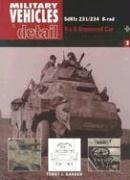 SdKfz 231/234 8-rad: 8 X 8 Armored Car (Military Vehicles in Detail, Vol. 2) (0711029903) by Terry Gander