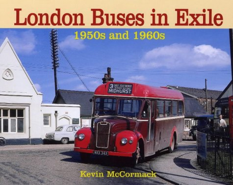 London Buses in Exile: The 1950s and: Kevin McCormack