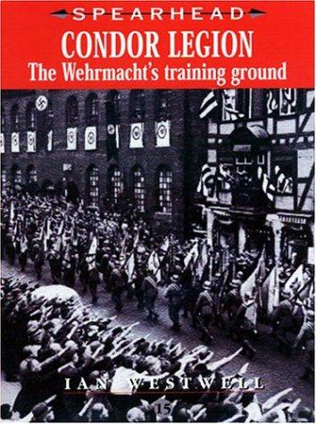 9780711030435: Condor Legion: The Wehrmacht's Training Ground