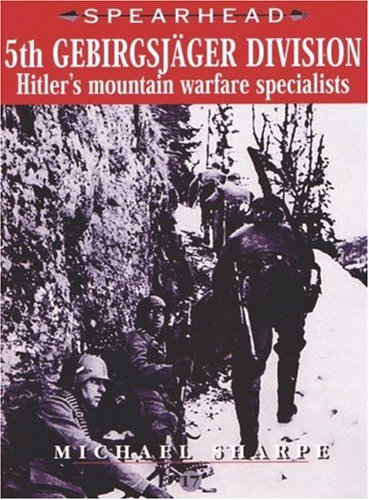 9780711030459: 5th Gebirgsjager Division: No. 17: Hitler's Mountain Warfare Specialists (Spearhead)