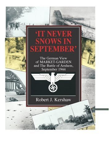 9780711030626: It Never Snows in September: The German View of Market-Garden and the Battle of Arnhem, September 1944