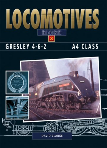 9780711030855: Locomotives in Detail 3: Gresley 4-6-2 A4 Class:Gresley 4-6-2 A4 Class