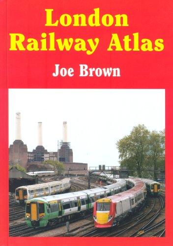 London Railway Atlas: Brown , Joe