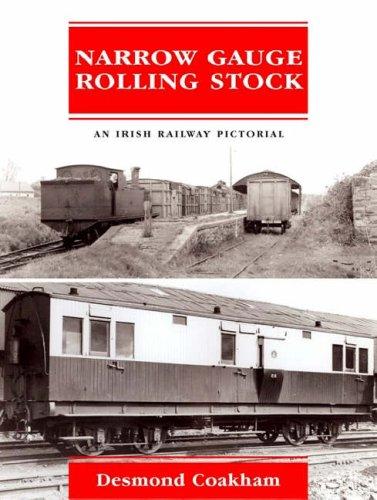 Narrow Gauge Rolling Stock (Irish Railway Pictorial): Coakham, Desmond