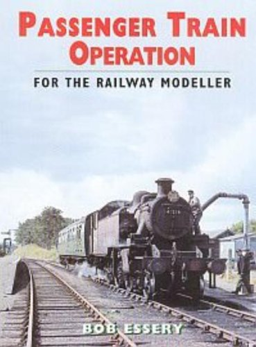 9780711031579: Passenger Train Operation for the Railway Modeller