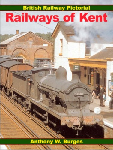 9780711031654: Railways of Kent (British Railway Pictorial)