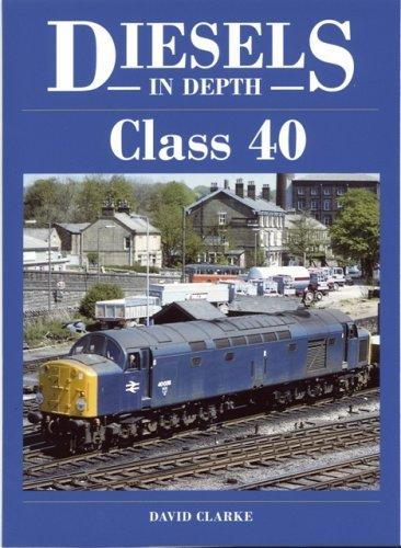 Class 40 (Diesels in Depth): Clarke, David