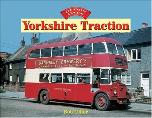 Glory Days: Yorkshire Traction: Telfer, Bob