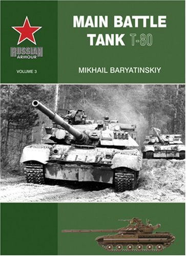 9780711032385: Main Battle Tank T-80 (Russian Armour)