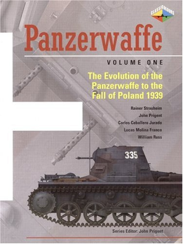 9780711032392: Panzerwaffe, Volume 1: The Evolution of the Panzerwaffe to the Fall of Poland 1939: The Evolution of the Panzerwaffe to the Attack in the West 1940: Vol. 1