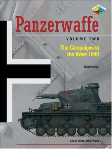 9780711032408 - Mark Healy: Panzerwaffe Vol. 2 - The Campaigns in the West 1940: v. 2 (Classic Colours) - Libro